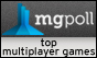 Vote at MGPoll - Top Multiplayer Games